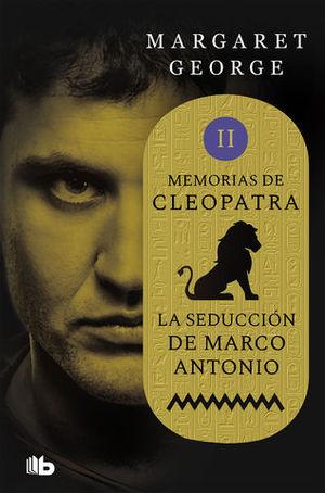 LA SEDUCCIÓN DE MARCO ANTONIO.  MEMORIA DE CLEOPATRA 2