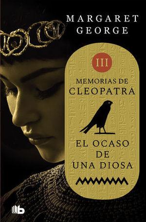EL OCASO DE UNA DIOSA.  MEMORIAS DE CLEOPATRA 3