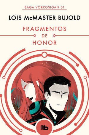 FRAGMENTOS DE HONOR.  SERIE VORKOSIGAN 1