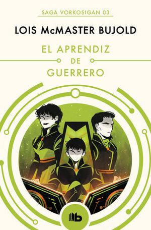 EL APRENDIZ DE GUERRERO.  SERIE VORKOSIGAN 3