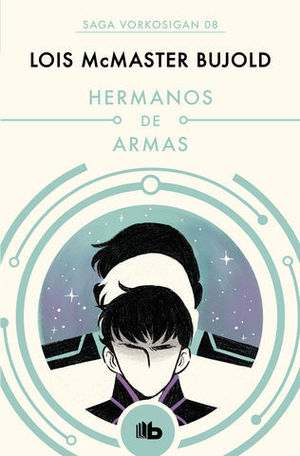 HERMANOS DE ARMAS.  SERIE VORKOSIGAN 5