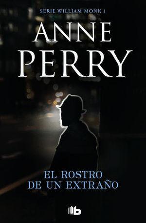 EL ROSTRO DE UN EXTRAÑO ( WILLIAM MONK 1 )