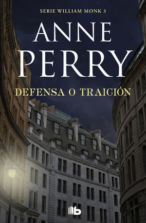 DEFENSA O TRAICION ( WILLIAM MONK 3 )