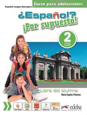 ESPAÑOL POR SUPUESTO 2  . A.2 LIBRO ALUMNO