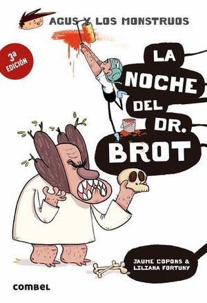 AGUS Y LOS MONSTRUOS.  LA NOCHE DEL DR. BROT