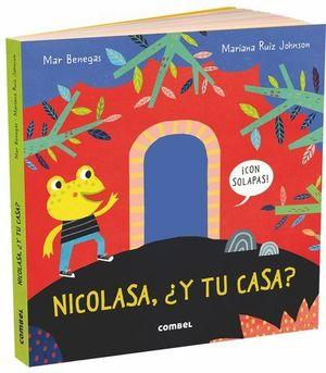 NICOLASA Y TU CASA ?