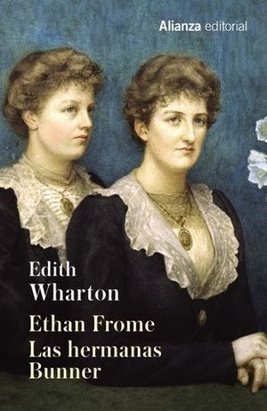 ETHAN FROME LAS HERMANAS BUNNER