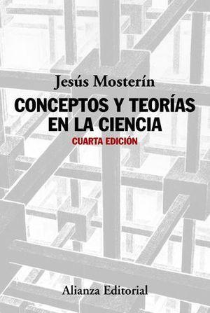 CONCEPTOS Y TEORIAS EN LA CIENCIA 4ª ED.