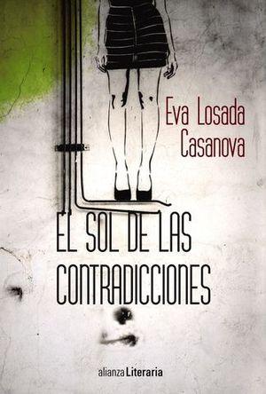 EL SOL DE LAS CONTRADICCIONES  (XVIII PREMIO UNICAJA NOV. F. QUIÑONES)