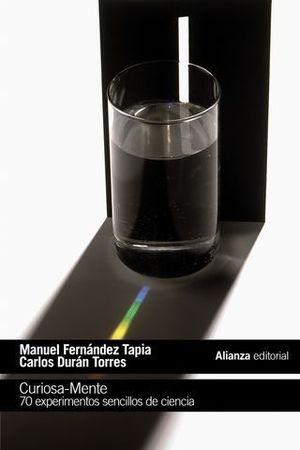 CURIOSA - MENTE.  70 EXPERIMENTOS SENCILLOS DE CIENCIA