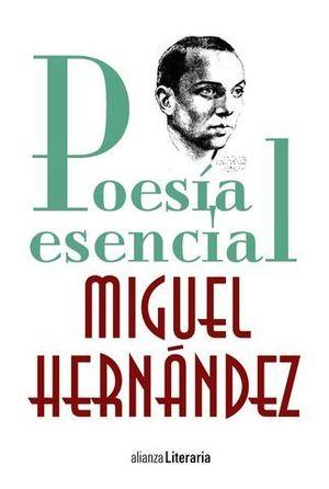 POESIA ESENCIAL MIGUEL HERNANDEZ