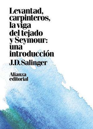 LEVANTAD, CARPINTEROS, LA VIGA DEL TEJADO.