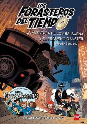 LA AVENTURA DE LOS BALBUENA Y EL PEQUEÑO GANSTER