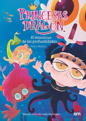 PRINCESAS DRAGON.  EL MONSTRUO DE LAS PROFUNDIDADES