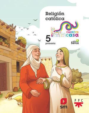 RELIGION 5º EP EN NUESTRA CASA MAS SAVIA  ED. 2018