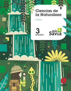 CIENCIAS DE LA NATURALEZA 3º EP ´ LA RIOJA ´ MAS SAVIA ED. 2018