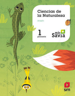 CIENCIAS DE LA NATURALEZA 1º EP ARAGON MAS SAVIA ED. 2018