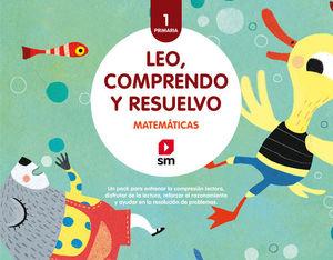 MATEMATICAS:  LEO COMPRENDO Y RESUELVO 1º EP  ED. 2018