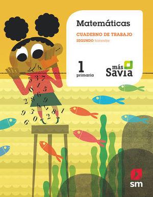 CUADERNO MATEMATICAS 1º EP 2º TRIMESTRE MAS SAVIA ED. 2018