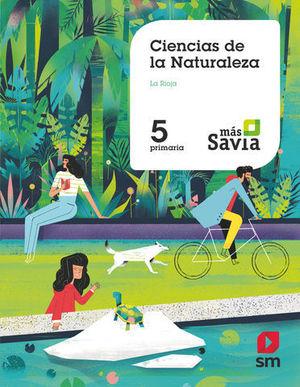 CIENCIAS DE LA NATURALEZA 5º EP ´ LA RIOJA ! MAS SAVIA ED. 2018