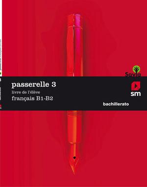 PASSARELLE 3  1º BACHILLER B1 - B2  LIVRE  ED. 2018