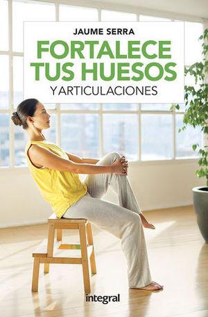 FORTALECE TUS HUESOS Y ARTICULACIONES.
