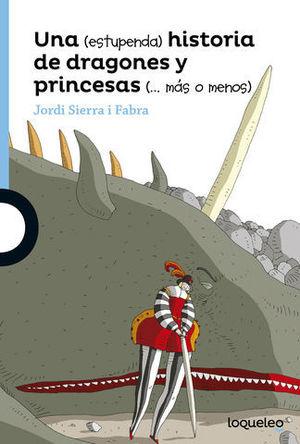 UNA ESTUPENDA HISTORIA DE DRAGONES Y PRINCESAS MAS O MENOS
