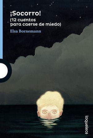 SOCORRO ! 12 CUENTOS PARA CAERSE DE MIEDO