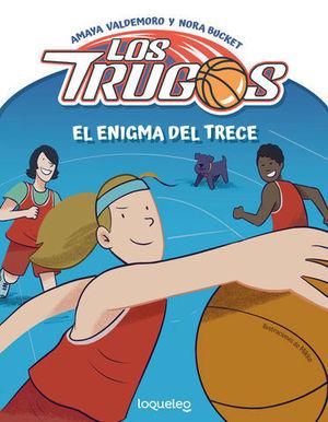 EL ENIGMA DEL TRECE. LOS TRUGOS