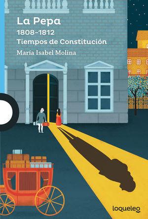 LA PEPA 1808 - 1812 TIEMPOS DE CONSTITUCION