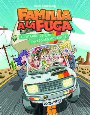 FAMILIA A LA FUGA 4.EL ATAQUE DE LOS INVASORES RODANTES
