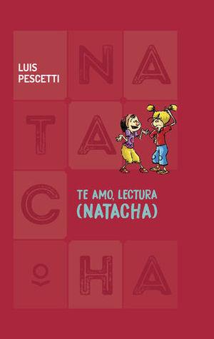 TE AMO, LECTURA  ( NATACHA )