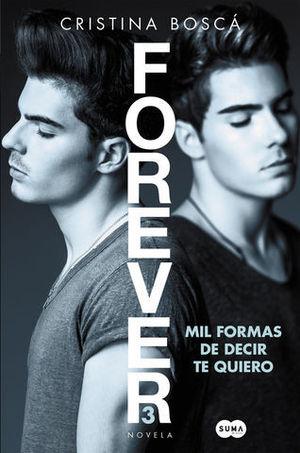 FOREVER 3. MIL FORMAS DE DECIR TE QUIERO