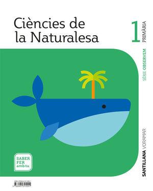 CIENCIES DE LA NATURALESA SERIE OBSERVEM 1 PRIMARIA SABER FER AMB TU