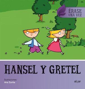 HANSEL Y GRETEL.  ERASE UNA VEZ