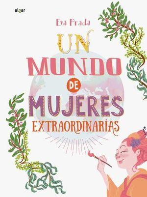 UN MUNDO DE MUJERES EXTRAORDINARIAS