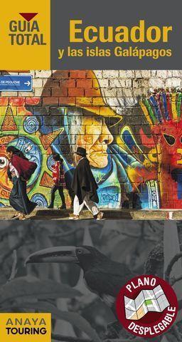 ECUADOR Y LAS ISLAS GALAPAGOS  GUIA TOTAL  ED. 2018