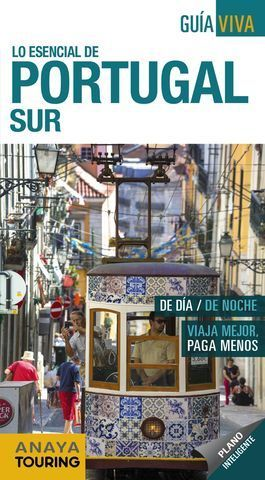PORTUGAL SUR GUIA VIVA  LO ESENCIAL  ED. 2018