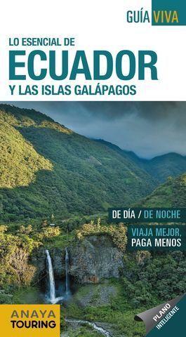 ECUADOR Y LAS ISLAS GALÁPAGOS GUIA VIVA LO ESENCIAL  ED. 2018