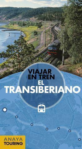 VIAJAR EN TREN.  EL TRANSIBERIANO  ED. 2018