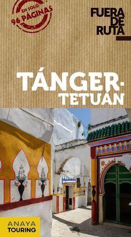 TANGER - TETUAN.  FUERA DE RUTA  ED. 2019