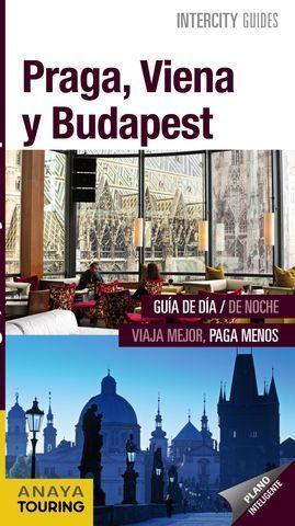 PRAGA, VIENA Y BUDAPEST INTERCITY GUIDES ED. 2019