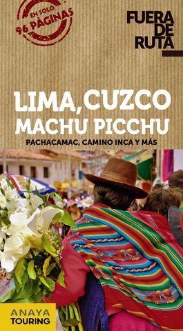 LIMA, CUZCO, MACHU PICCHU FUERA DE RUTA ED. 2019