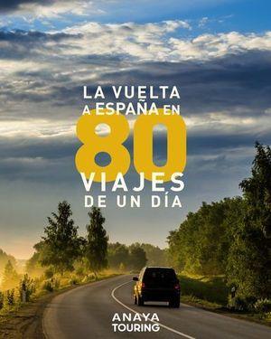 LA VUELTA A ESPAÑA EN 80 VIAJES DE UN DIA