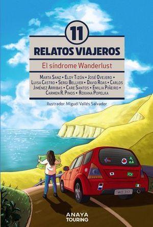 EL SÍNDROME DE WANDERLUST. ONCE RELATOS VIAJEROS