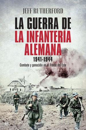 LA GUERRA DE LA INFANTERIA ALEMANA ( 1941 - 1944 )