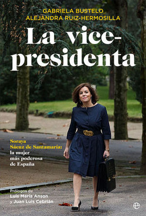 LA VICE-PRESIDENTA.  SORAYA SAENZ DE SANTAMARIA