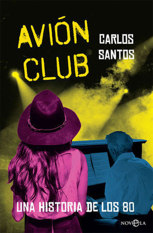 AVION CLUB.  UNA HISTORIA DE LOS 80
