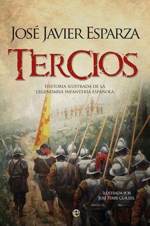 TERCIOS.  HISTORIA ILUSTRADA DE LEGENDARIA INFANTERIA