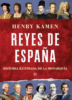 REYES DE ESPAÑA.  HISTORIA ILUSTRADA DE LA MONARQUIA